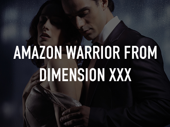 Amazon warrior from dimension xxx